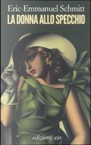 La donna allo specchio by Éric-Emmanuel Schmitt
