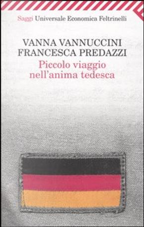 Piccolo viaggio nell'anima tedesca by Francesca Predazzi, Vanna Vannuccini