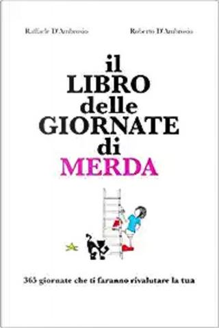 Il libro delle giornate di merda by Raffaele D'Ambrosio, Roberto D'Ambrosio