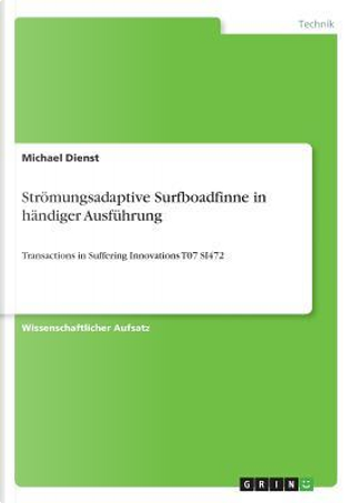 Strömungsadaptive Surfboadfinne in händiger Ausführung by Michael Dienst