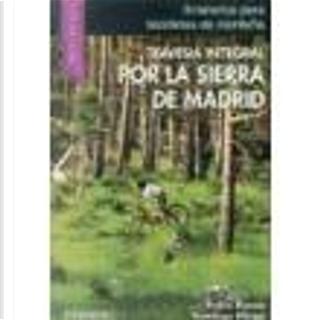 Travesía integral por la sierra de Madrid by Domingo Pliego, Pablo Bueno