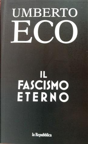 Il fascismo eterno by Umberto Eco