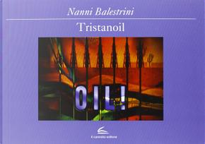 Tristanoil by Nanni Balestrini