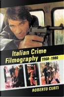 Italian Crime Filmography, 1968-1980 by Roberto Curti