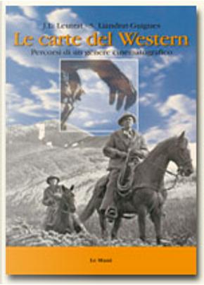 Le carte del western by Jean-Louis Leutrat, Suzanne Liandrat Guigues
