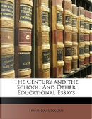 The Century and the School by Frank Louis Soldan