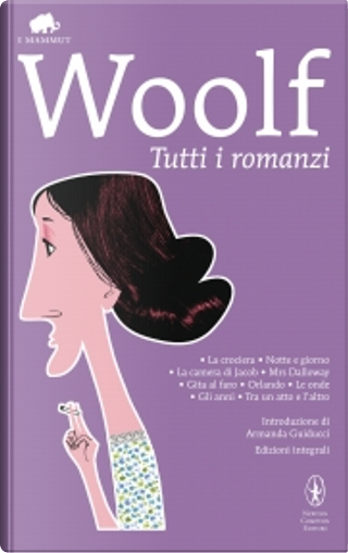 Tutti i romanzi by Virginia Woolf