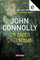 Un gioco di fantasmi by John Connolly