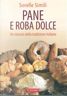 Pane e roba dolce by Margherita Simili, Valeria Simili