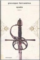 Spada by Giuseppe Ferrandino
