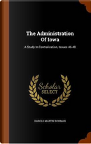 The Administration of Iowa by Harold Martin Bowman