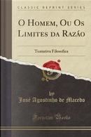 O Homem, Ou Os Limites da Razáo by José Agostinho de Macedo