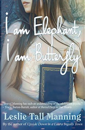 I Am Elephant, I Am Butterfly by Leslie Tall Manning