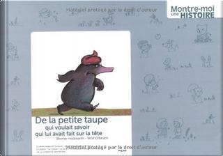 De la petite taupe by Werner Holzwarth, Wolf Erlbruch