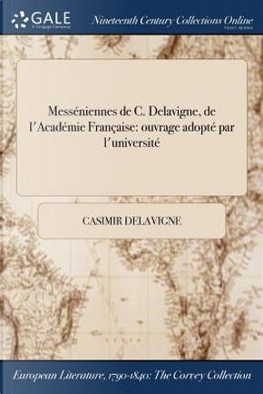 Messéniennes de C. Delavigne, de l'Académie Française by Casimir Delavigne