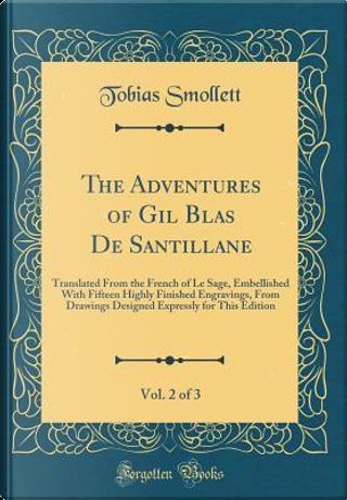 The Adventures of Gil Blas De Santillane, Vol. 2 of 3 by Tobias Smollett