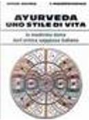 Ayurveda: uno stile di vita by Vinod Verma