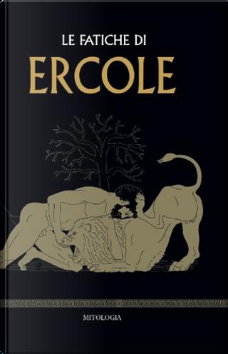 Le fatiche di Ercole by Bernardo Souvirón