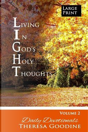 Living in God's Holy Thoughts by Theresa Goodine