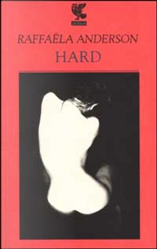 Hard by Raffaëla Anderson
