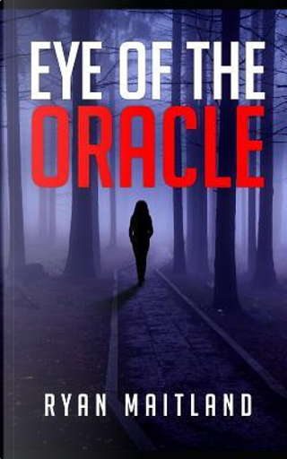 Eye of the Oracle by Ryan Maitland