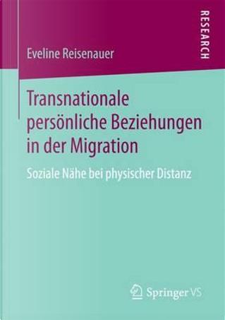 Transnationale Persönliche Beziehungen in Der Migration by Eveline Reisenauer