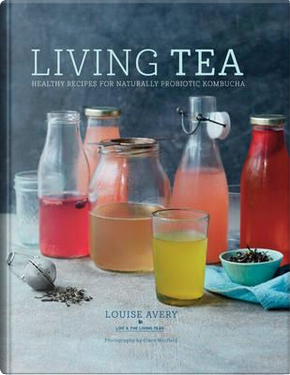 Living Tea by Louise Avery