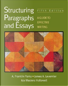 Structuring Paragraphs and Essays by A. Franklin Parks