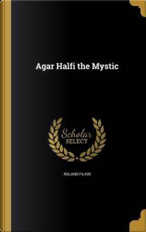 AGAR HALFI THE MYSTIC by Roland Filkin