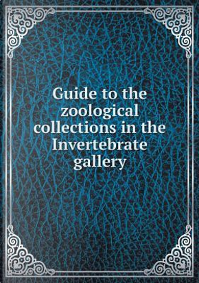 Guide to the Zoological Collections in the Invertebrate Gallery by Indian Museum