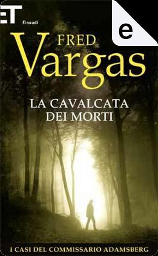 La cavalcata dei morti by Fred Vargas