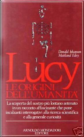 Lucy, le origini dell'umanità by Donald C. Johanson, Maitland Edey