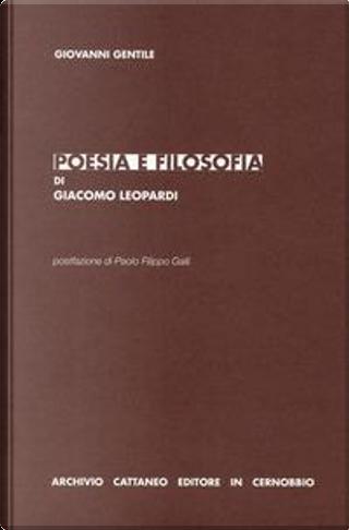 Poesia e filosofia di Giacomo Leopardi by Giovanni Gentile
