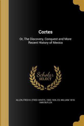 CORTES by William 1818-1899 Butler