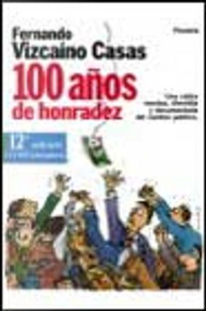 100 años de honradez by Fernando Vizcaíno Casas