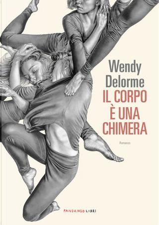 Il corpo è una chimera by Wendy Delorme