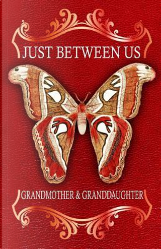 Just Between Us Grandmother & Granddaughter by J. Johnson
