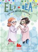 Ma che bella pensata! Ely + Bea by ANNIE BARROWS