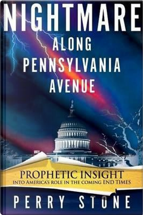 Nightmare Along Pennsylvania Avenue by Perry Stone
