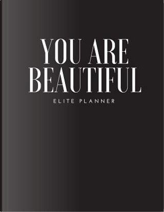 You Are Beautiful by Elite Planner