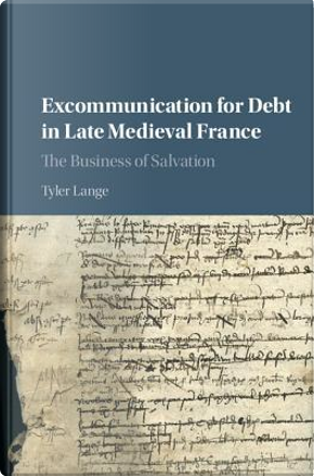 Excommunication for Debt in Late Medieval France by Tyler Lange