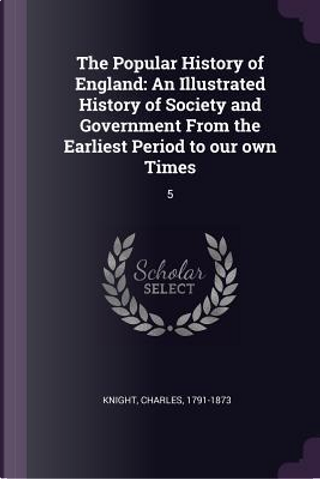 The Popular History of England by Charles Knight