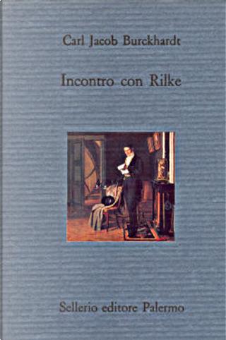 Incontro con Rilke by Carl Jacob Burckhardt