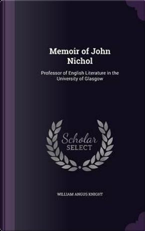 Memoir of John Nichol by William Angus Knight