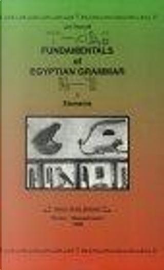 Fundamentals of Egyptian Grammar by Leo Depuydt