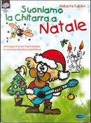 Suoniamo la chitarra a Natale. Con CD Audio by Roberto Fabbri