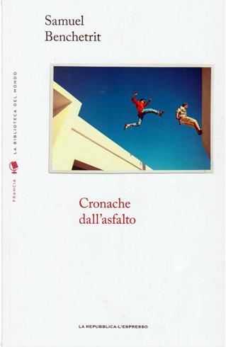 Cronache dall'asfalto by Samuel Benchetrit