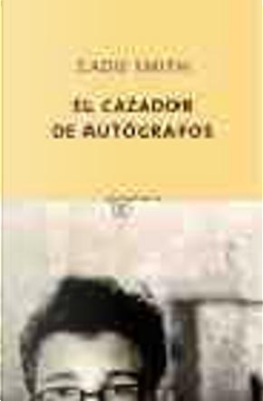 El cazador de autografos by Zadie Smith