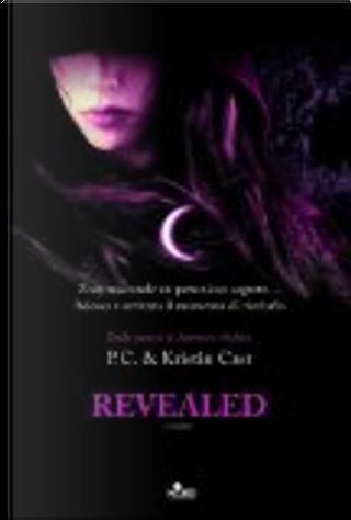 Revealed by Kristin Cast, P. C. Cast