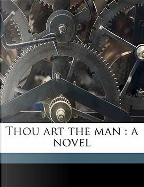 Thou Art the Man by Mary Elizabeth Braddon